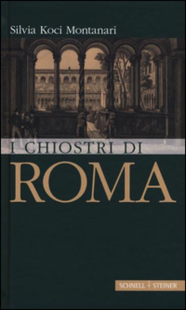 I chiostri di Roma - Silvia Koci Montanari | Rochesterscifianimecon.com
