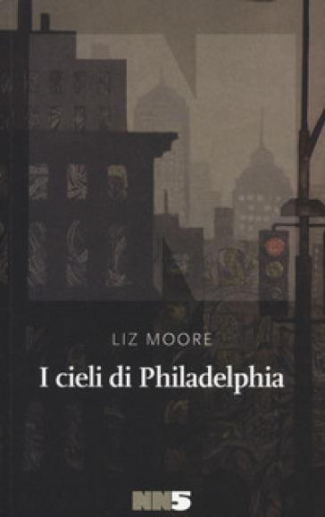 I cieli di Philadelphia - Liz Moore   Kritjur.org