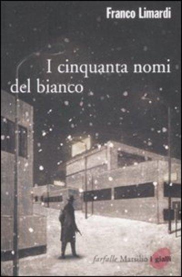 I cinquanta nomi del bianco - Franco Limardi  