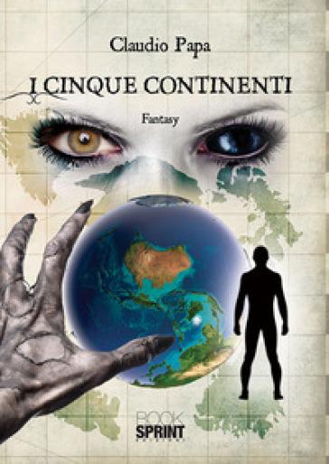 I cinque continenti - Claudio Papa  