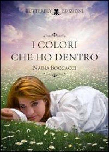 I colori che ho dentro - Nadia Boccacci |