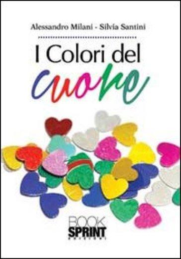 I colori del cuore - Alessandro Milani | Kritjur.org