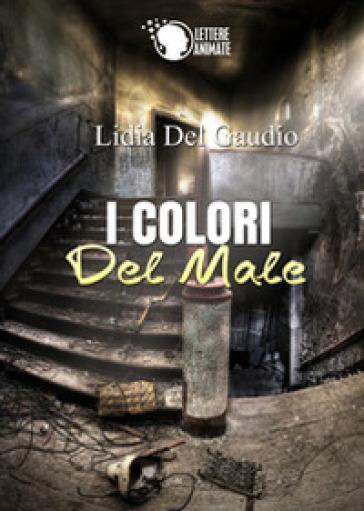 I colori del male - Lidia Del Gaudio  