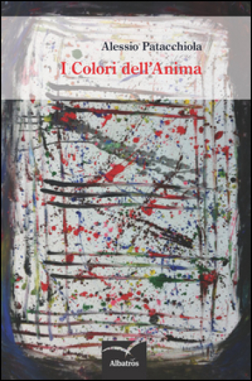I colori dell'anima - Alessio Patacchiola |