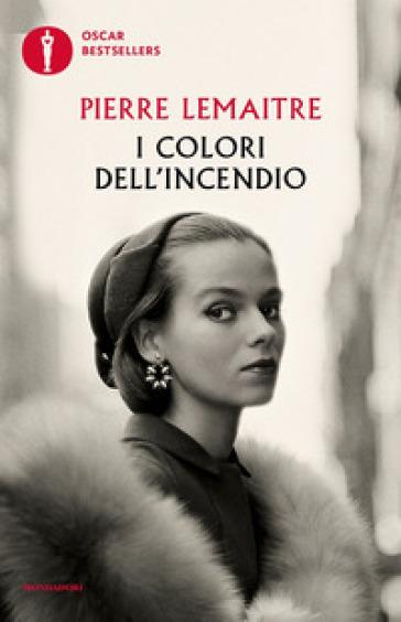 I colori dell'incendio - Pierre Lemaitre   Thecosgala.com