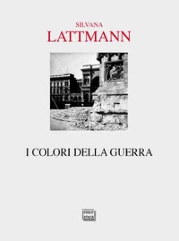 I colori della guerra - Silvana Lattmann | Kritjur.org