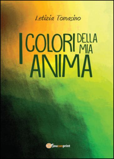 I colori della mia anima - Letizia Tomasino |