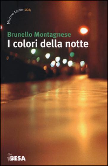 I colori della notte - Brunello Montagnese |