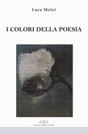 I colori della poesia - Luca Melzi | Kritjur.org
