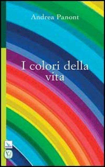 I colori della vita - Andrea Panont  