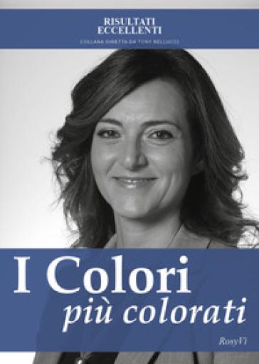 I colori più colorati - RosyVì |