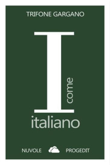I come italiano - Trifone Gargano  