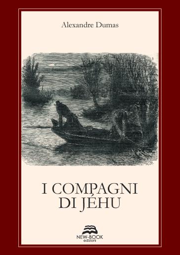 I compagni di Jéhu - Alexandre Dumas |