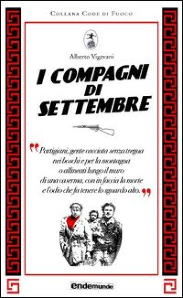 I compagni di settembre - Alberto Vigevani |
