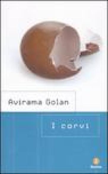 I corvi - Avirama Golan  