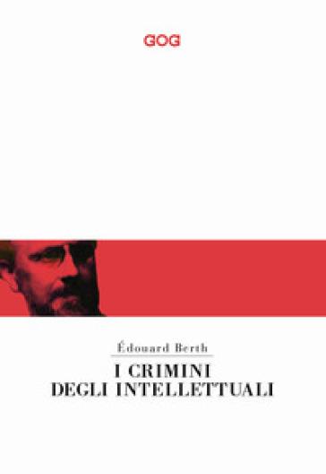 I crimini degli intellettuali - Edouard Berth |