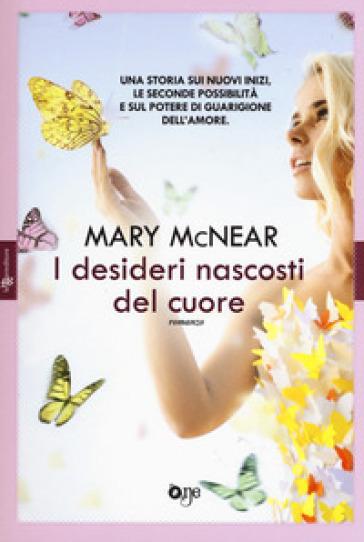 I desideri nascosti del cuore - Mary McNear | Thecosgala.com