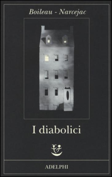 I diabolici - Pierre Boileau  