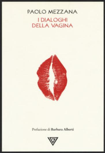 I dialoghi della vagina - Paolo Mezzana pdf epub