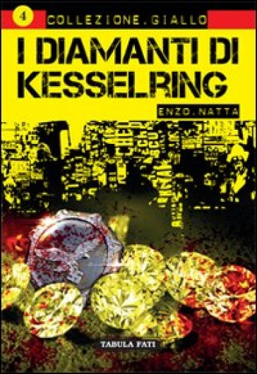 I diamanti di Kesselring - Enzo Natta  