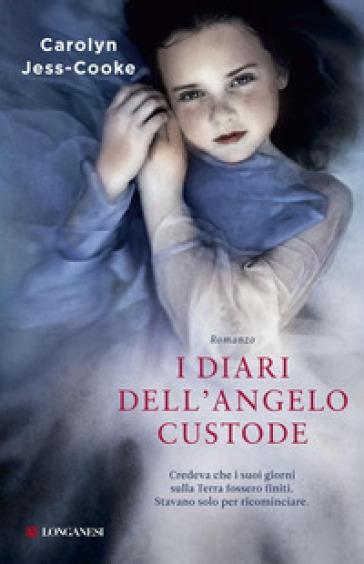 I diari dell'angelo custode - Carolyne Jess-Cooke | Kritjur.org