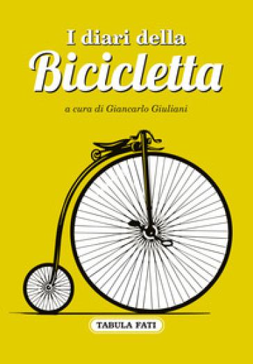 I diari della bicicletta - G. Giuliani | Kritjur.org