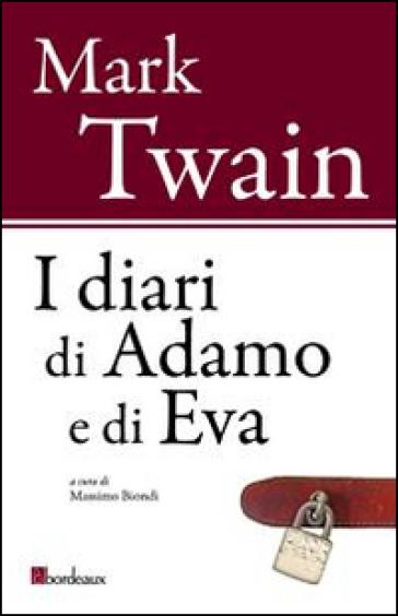 I diari di Adamo e di Eva - Mark Twain |