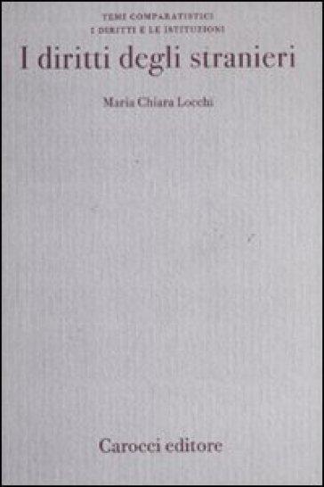 I diritti degli stranieri - Maria Chiara Locchi  