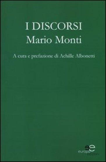I discorsi - Mario Monti |