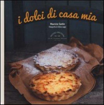 I dolci di casa mia - Maurizio Santin   Thecosgala.com