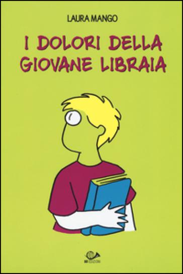 I dolori della giovane libraia - laura mango   Thecosgala.com