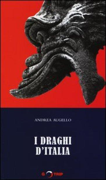 I draghi d'Italia - Andrea Augello |