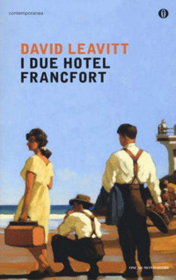 I due Hotel Francfort - David Leavitt |