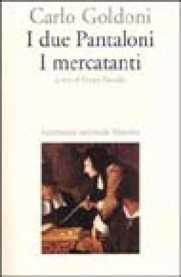 I due Pantaloni. I mercanti - Carlo Goldoni | Thecosgala.com