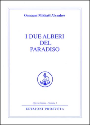 I due alberi del paradiso - Omraam Mikhael Aivanhov pdf epub
