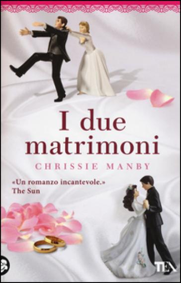 I due matrimoni - Chrissie Manby |