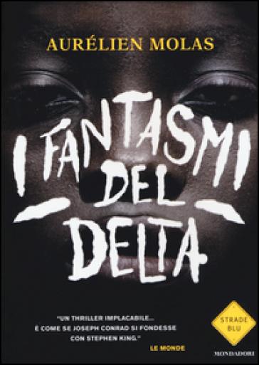 I fantasmi del delta - Aurélien Molas  