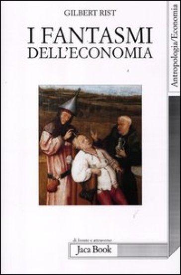 I fantasmi dell'economia - Gilbert Rist | Thecosgala.com