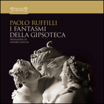 I fantasmi della gipsoteca - Paolo Ruffilli | Kritjur.org