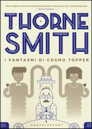 I fantasmi di Cosmo Topper - Thorne Smith  