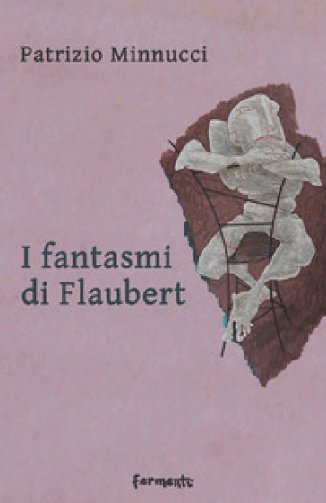 I fantasmi di Flaubert - Patrizio Minnucci |