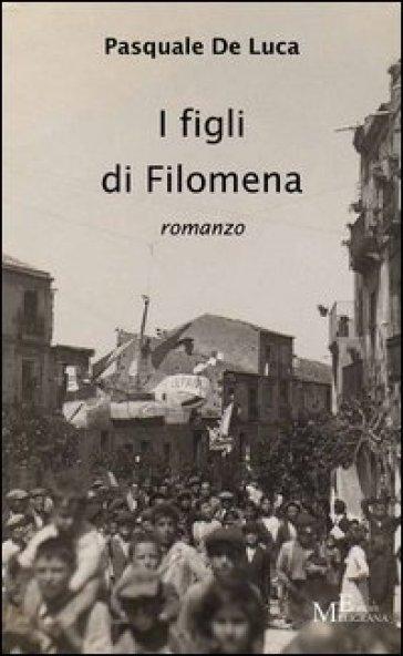 I figli di Filomena - Pasquale De Luca  
