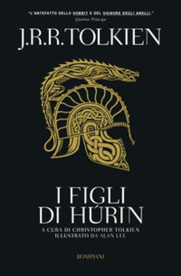 I figli di Hurin - John Ronald Reuel Tolkien | Rochesterscifianimecon.com