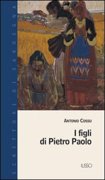 I figli di Pietro Paolo - A. Cossu  