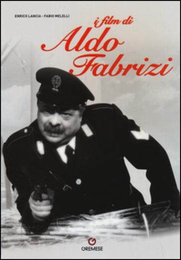 I film di Aldo Fabrizi - Enrico Lancia |