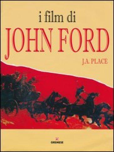 I film di John Ford - J. A. Place  