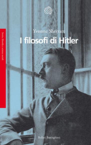 I filosofi di Hitler - Yvonne Sherratt |