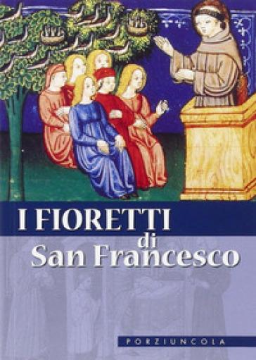 I fioretti di san Francesco - Francesco d'Assisi (san)   Rochesterscifianimecon.com