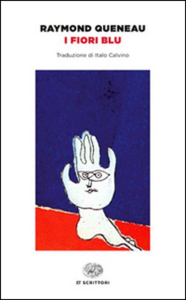 I fiori blu - Raymond Queneau |