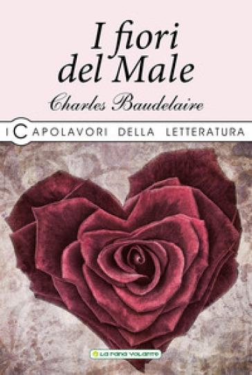 I fiori del male - Charles Baudelaire | Rochesterscifianimecon.com